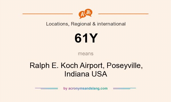 What does 61Y mean? It stands for Ralph E. Koch Airport, Poseyville, Indiana USA