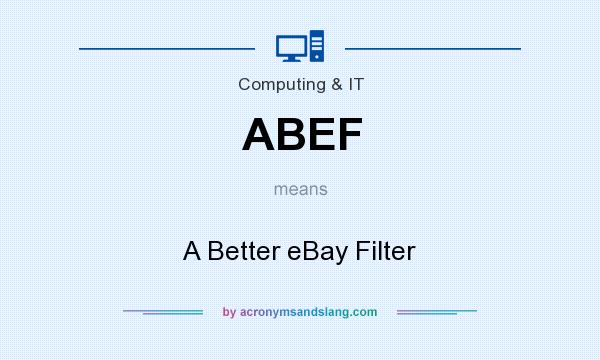 What does ABEF mean? It stands for A Better eBay Filter