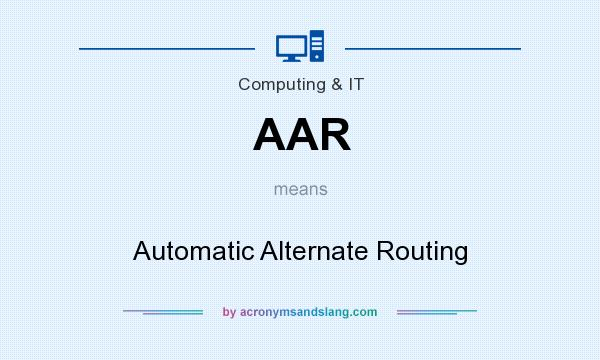 What does AAR mean? It stands for Automatic Alternate Routing