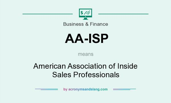 What does AA-ISP mean? It stands for American Association of Inside Sales Professionals