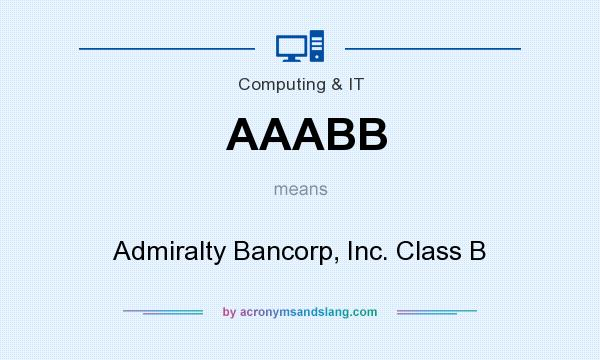 What does AAABB mean? It stands for Admiralty Bancorp, Inc. Class B
