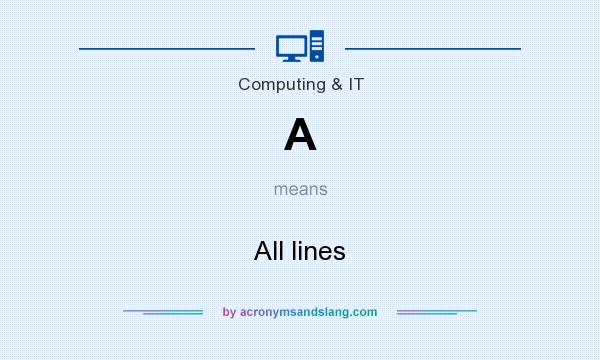 What does A mean? It stands for All lines