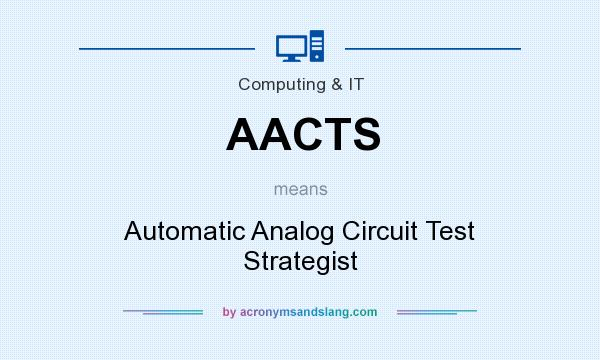 What does AACTS mean? It stands for Automatic Analog Circuit Test Strategist
