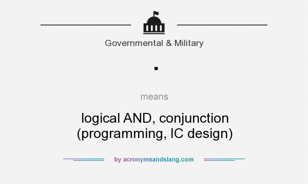 What does · mean? It stands for logical AND, conjunction (programming, IC design)