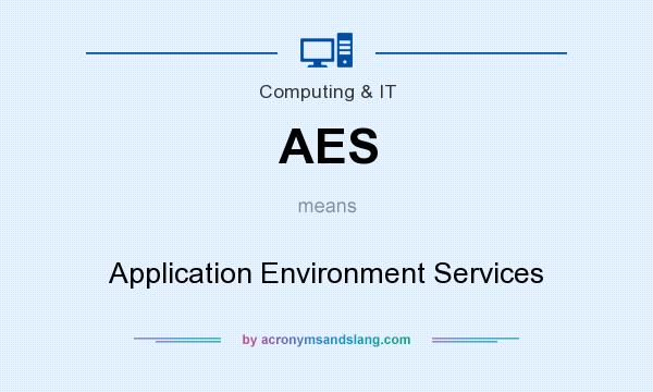 What does AES mean? It stands for Application Environment Services