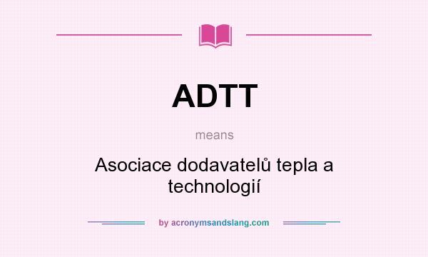 What does ADTT mean? It stands for Asociace dodavatelů tepla a technologií
