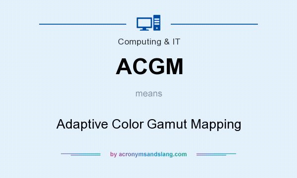What does ACGM mean? It stands for Adaptive Color Gamut Mapping