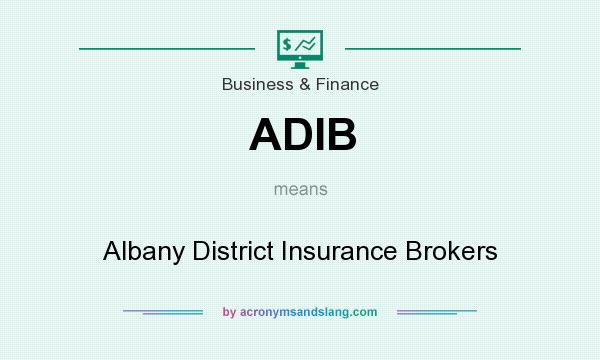 What does ADIB mean? It stands for Albany District Insurance Brokers