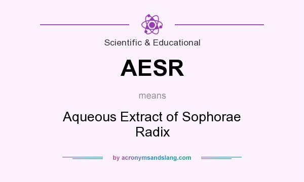 What does AESR mean? It stands for Aqueous Extract of Sophorae Radix
