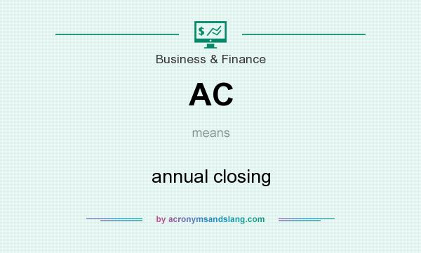 What does AC mean? It stands for annual closing