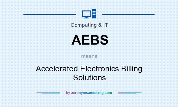 What does AEBS mean? It stands for Accelerated Electronics Billing Solutions