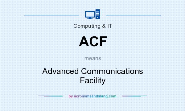 What does ACF mean? It stands for Advanced Communications Facility