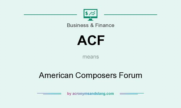 What does ACF mean? It stands for American Composers Forum
