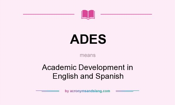 ADES - Academic Development in English and Spanish in