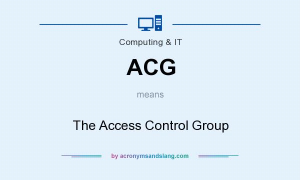 What does ACG mean? It stands for The Access Control Group