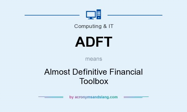 What does ADFT mean? It stands for Almost Definitive Financial Toolbox