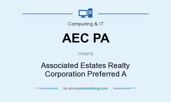 What does AEC PA mean? It stands for Associated Estates Realty Corporation Preferred A