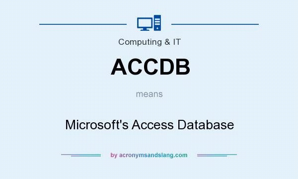 What does ACCDB mean? It stands for Microsoft`s Access Database