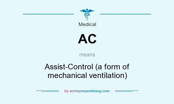 What does AC mean? It stands for Assist-Control (a form of mechanical ventilation)