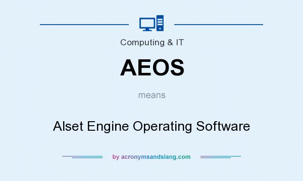 What does AEOS mean? It stands for Alset Engine Operating Software