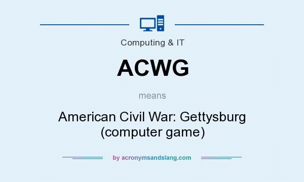 What does ACWG mean? It stands for American Civil War: Gettysburg (computer game)