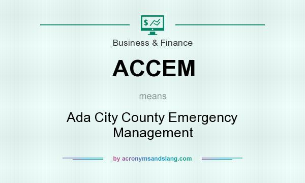 What does ACCEM mean? It stands for Ada City County Emergency Management