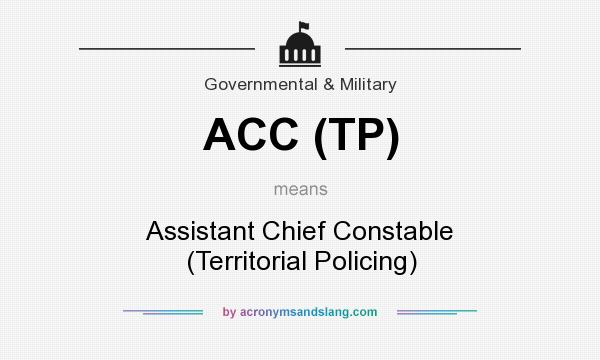 What does ACC (TP) mean? It stands for Assistant Chief Constable (Territorial Policing)