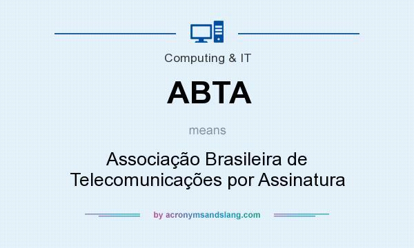 What does ABTA mean? It stands for Associação Brasileira de Telecomunicações por Assinatura