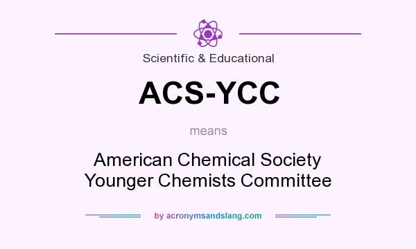 What does ACS-YCC mean? It stands for American Chemical Society Younger Chemists Committee
