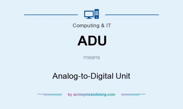 What does ADU mean? It stands for Analog-to-Digital Unit