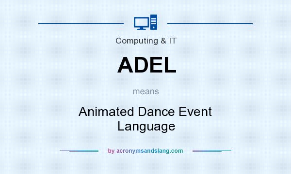 What does ADEL mean? It stands for Animated Dance Event Language