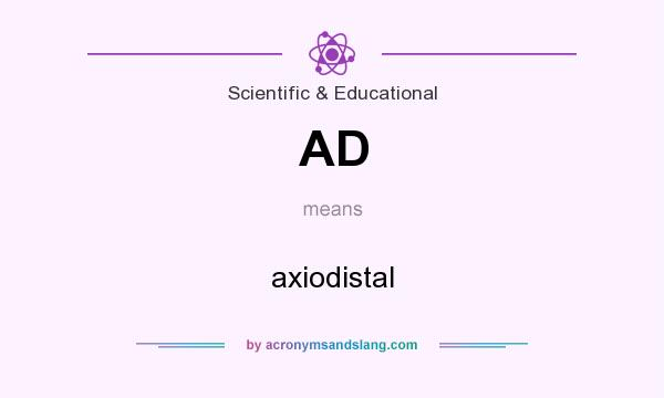 What does AD mean? It stands for axiodistal