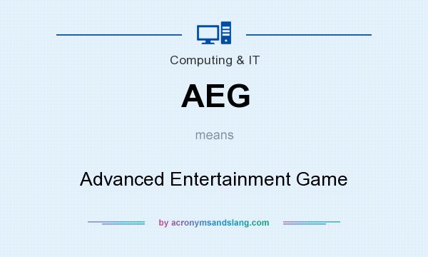 What does AEG mean? It stands for Advanced Entertainment Game