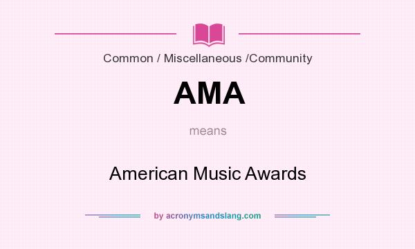 What does AMA mean? It stands for American Music Awards