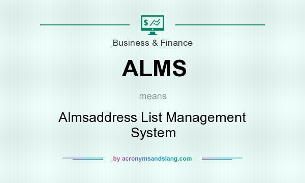 What does ALMS mean? It stands for Almsaddress List Management System