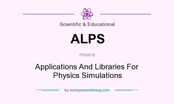 What does ALPS mean? It stands for Applications And Libraries For Physics Simulations
