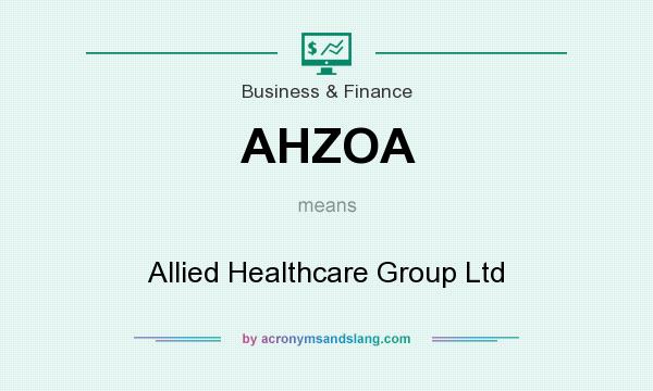 What does AHZOA mean? It stands for Allied Healthcare Group Ltd
