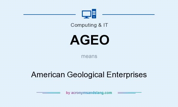 What does AGEO mean? It stands for American Geological Enterprises