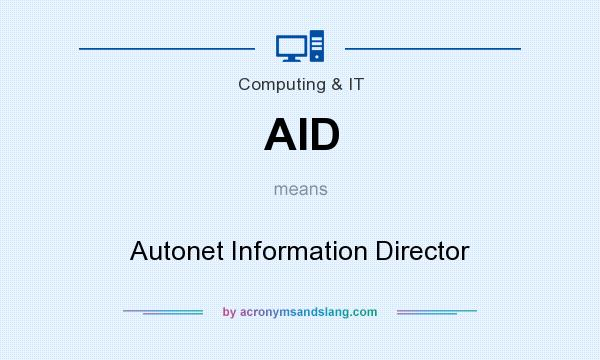 What does AID mean? It stands for Autonet Information Director