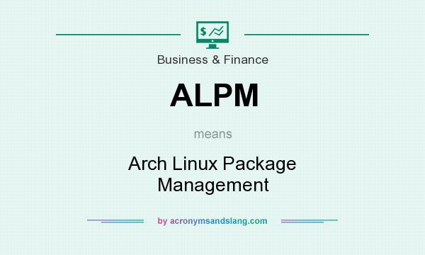 What does ALPM mean? It stands for Arch Linux Package Management
