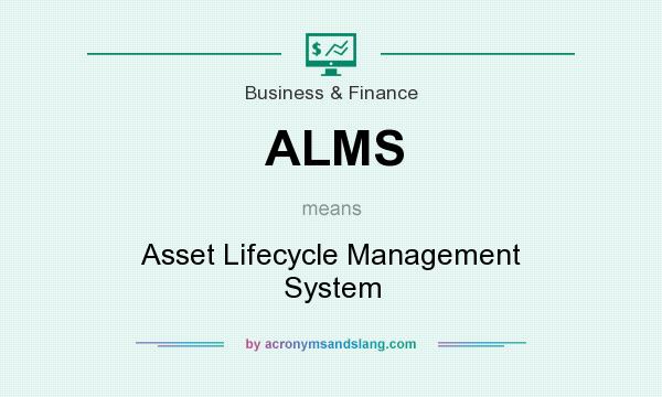 What does ALMS mean? It stands for Asset Lifecycle Management System