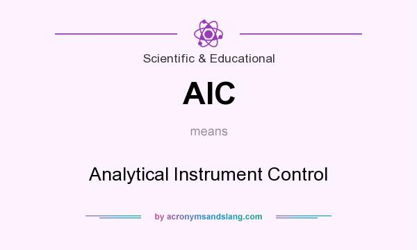 What does AIC mean? It stands for Analytical Instrument Control