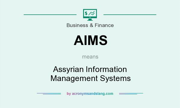 What does AIMS mean? It stands for Assyrian Information Management Systems