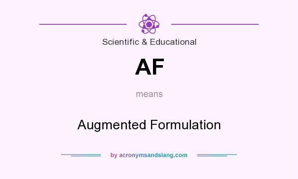 What does AF mean? It stands for Augmented Formulation