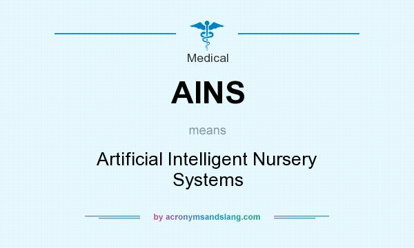 What does AINS mean? It stands for Artificial Intelligent Nursery Systems