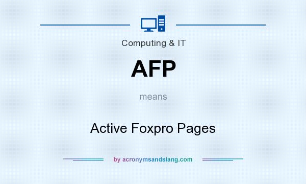 What does AFP mean? It stands for Active Foxpro Pages