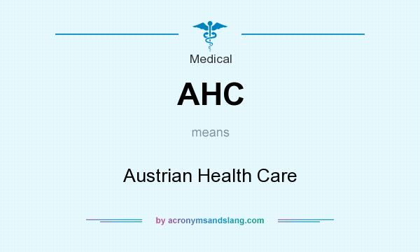 What does AHC mean? It stands for Austrian Health Care