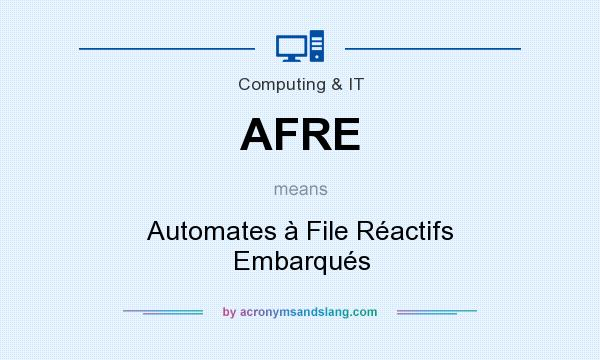 What does AFRE mean? It stands for Automates à File Réactifs Embarqués