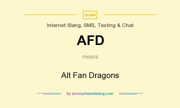 What does AFD mean? It stands for Alt Fan Dragons