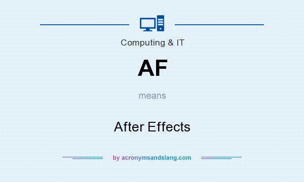 What does AF mean? It stands for After Effects
